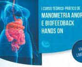 I Curso Teórico Prático de Manometria Anorretal e Biofeedback Hands On