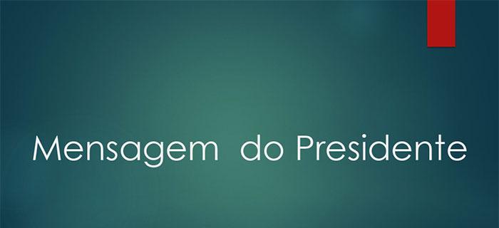 Mensagem do Presidente Dr. Ricardo Guilherme Viebig