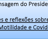 Mensagem do Presidente: Covid-19.